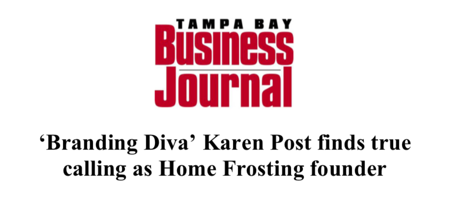 Tampa Bay Business Journal features Karen Post, Home Frosting